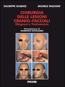 Chirurgia delle lesioni cranio-facciali. Diagnosi e trattamento - Giuseppe Giudice,Michele Pascone - copertina