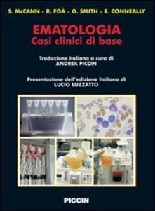 Ematologia. Casi clinici di base. Ediz italiana e inglese - Shaun McCann,Robin Foà,Owen Smith - copertina