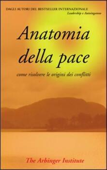 Capturtokyoedition.it Anatomia della pace. Come risolvere le origini dei conflitti Image