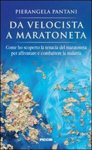 Da velocista a maratoneta - Pierangela Pantani - copertina