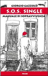 S.O.S. single. Manuale di sopravvivenza - Giorgio Gazzolo - copertina