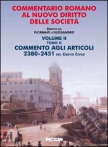 Commentario romano al nuovo diritto delle società. Vol. 2\2: Commento agli articoli 2380-2451 del codice civile. - Floriano D'Alessandro - copertina