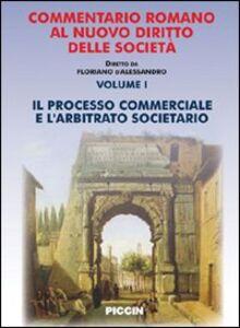 Commentario romano al nuovo diritto delle società. Vol. 1: Il processo commerciale e l'arbitrato societario.