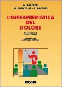 L' infermieristica del dolore - W. Raffaeli,M. Montalti,E. Nicolò - copertina