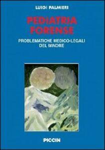 Pediatria forense. Vol. 1\2: Problematiche medico-legali del minore.