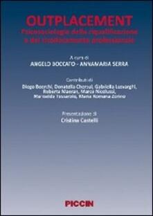 Outplacement. Psicologia della riqualificazione e del ricollocamento professionale - Angelo Boccato,Annamaria Serra - copertina