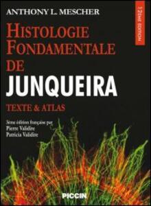 Histologie fondamentale. Texte & atlas - Luis C. Junqueira - copertina