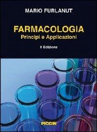 Farmacologia. Principi e applicazioni - Furlanut Mario - wuz.it