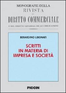 Libro Scritti in materia di impresa e società Berardino Libonati