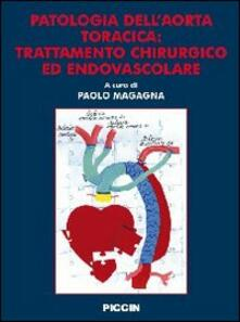 Patologia dell'aorta toracica. Trattamento chirurgico ed endovascolare - Paolo Magagna - copertina