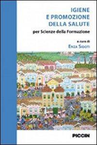 Igiene e promozione della salute. Per scienze della formazione - Enza Sidoti - copertina