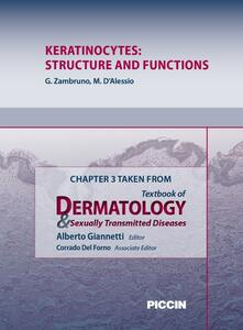 Keratinocytes: structure and functions. Chapter 3 taken from Textbook of dermatology & sexually trasmitted diseases