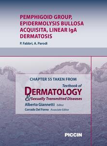 Pemphigoid group, epidermolysis bullosa acquisita, linear IgA dermatosis. Chapter 55 taken from Textbook of dermatology & sexually trasmitted diseases