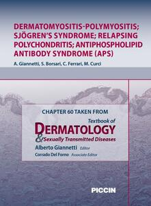 Dermatomyositis-polymyositis; Sjögren's syndrome; relapsing polychondritis; antiphospholipid antibody syndrome (aps). Chapter 60 taken from Textbook of dermatology & sexually trasmitted diseases