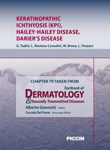 Keratinopathic ichthyosis (kpi), *Hailey-Hailey disease, Darier's disease. Chapter 79 taken from Textbook of dermatology & sexually trasmitted diseases