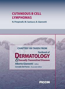Cutaneous B cell lymphomas. Chapter 100 taken from Textbook of dermatology & sexually trasmitted diseases