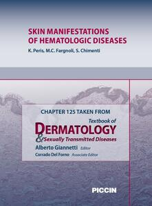 Skin manifestations of hematologic diseases. Chapter 125 taken from Textbook of dermatology & sexually trasmitted diseases