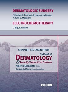 Dermatologic surgery-Electrochemotherapy. Chapter 136 taken from Textbook of dermatology & sexually trasmitted diseases