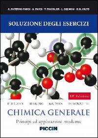 Chimica generale. Soluzione degli esercizi. Principi e applicazioni moderne
