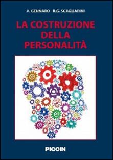 La costruzione della personalità - Accursio Gennaro,Roberta G. Scagliarini - copertina
