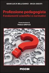 Professione pedagogista. Fondamenti scientifici e normativi