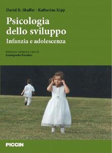 Psicologia dello sviluppo. Infanzia e adolescenza. Ediz. italiana e inglese - Shaffer,Kipp - copertina