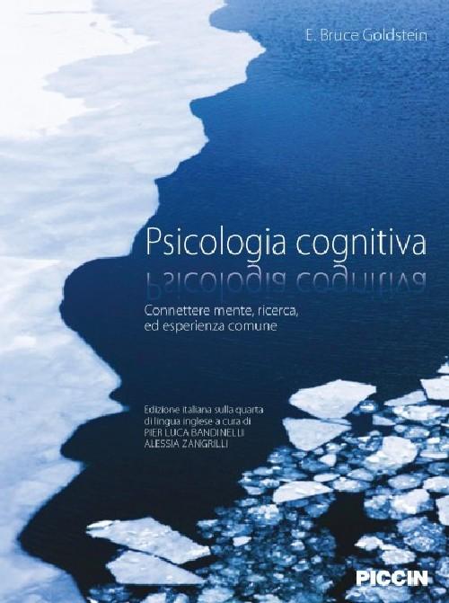 Psicologia cognitiva. Connettere mente, ricerca, ed esperienza comune