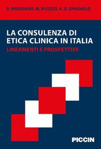 La consulenza di etica clinica in Italia. Lineamenti e prospettive