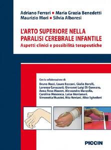 L' arto superiore nella paralisi cerebrale infantile. Aspetti clinici e possibilità terapeutiche
