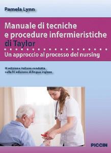 Manuale di tecniche e procedure infermieristiche di Taylor. Un approccio al processo del nursing