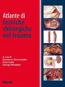 Atlante di tecniche chirurgiche nel trauma - Demetrios Demetriades,Kenji Inaba,George Velmahos - copertina