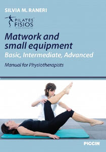 Matwork and small equipment. Basic, intermediate, advanced, manual for physioterapists