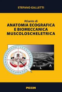 Atlante di anatomia ecografia e biomeccanica muscoloscheletrica