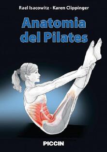 Anatomia del pilates. Guida illustrata al lavoro a terra per la stabilità e l'equilibrio - Rael Isacowitz,Karen Clippinger - copertina