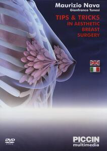 Tips & tricks in aesthetic breast surgery. 2 DVD - Maurizio Nava,Gianfranco Tunesi - copertina