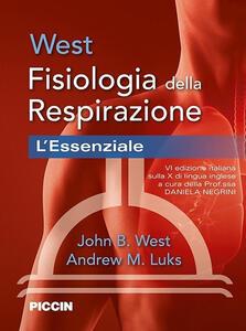 Fisiologia della respirazione. L'essenziale - John B. West,Andrew M. Luks - copertina