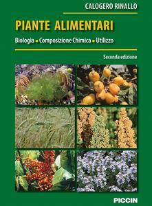 Piante alimentari. Biologia, composizione chimica, utilizzo