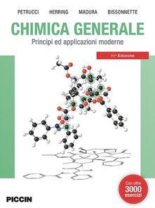 Chimica generale. Principi ed applicazioni moderne - Ralph H. Petrucci,F. Geoffrey Herring,Jeffry D. Madura - copertina