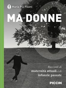 Ma-donne. Racconti di maternità attuali e di infanzie passate.pdf