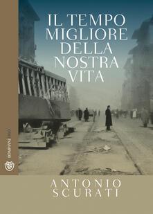 Il tempo migliore della nostra vita - Antonio Scurati - copertina