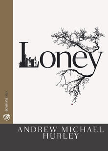 Loney - Andrew Michael Hurley - copertina