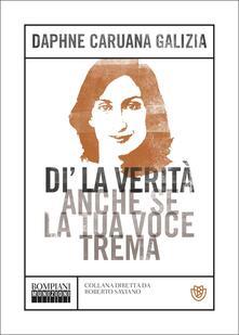 Di' la verità anche se la tua voce trema - Daphne Caruana Galizia - copertina