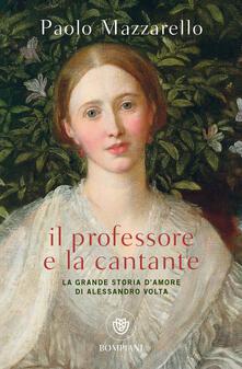Il professore e la cantante. La grande storia damore di Alessandro Volta.pdf