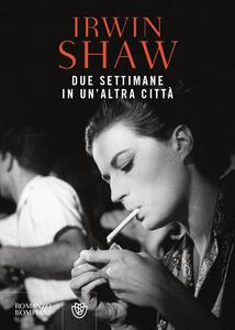 Libro Due settimane in un'altra città Irwin Shaw