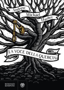 Libro La voce della quercia Andrew Michael Hurley