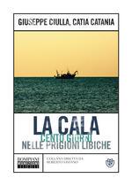 La Cala. Cento giorni nelle prigioni libiche