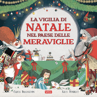 La La vigilia di Natale nel Paese delle Meraviglie. Ediz. a colori - Bexington Carys Hindley Kate - wuz.it