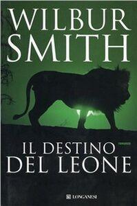 Libro Il destino del leone Wilbur Smith