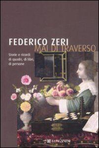 Foto Cover di Mai di traverso. Storie e ricordi di quadri, di libri, di persone, Libro di Federico Zeri, edito da Longanesi