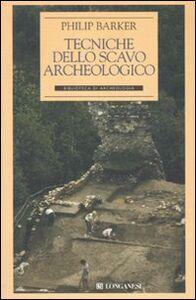 Libro Tecniche dello scavo archeologico Philip Barker